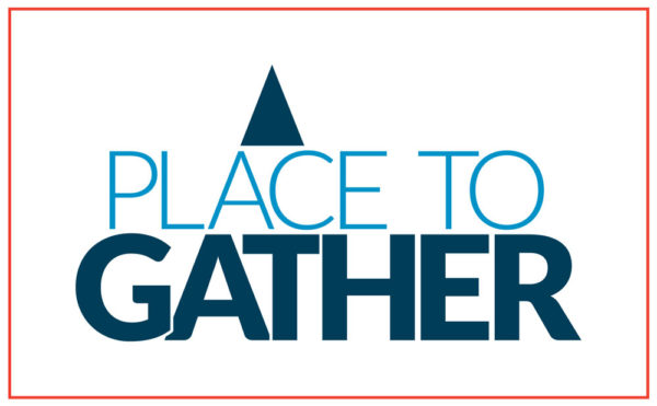 A Place to Gather Ministry Campaign Launch Image