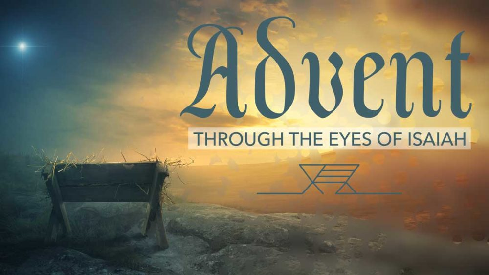 Advent - Through the Eyes of Isaiah