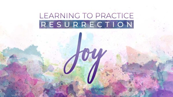 Learning to Practice Resurrection Joy Image