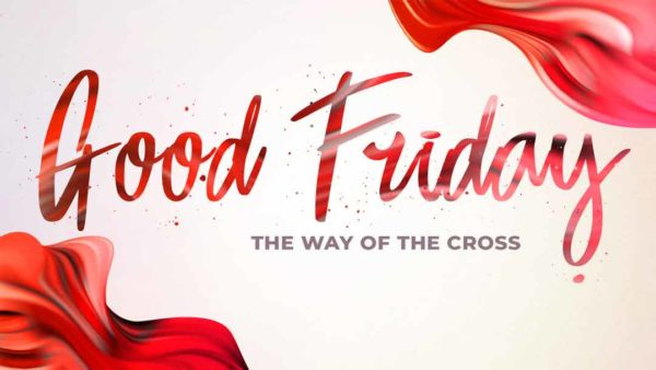 Good Friday - The Way of the Cross Image