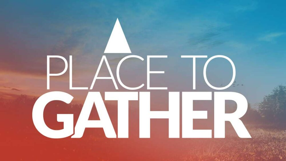 A Place to Gather